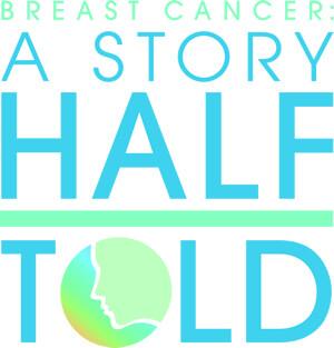 BreastCancerAStoryHalfToldLogo