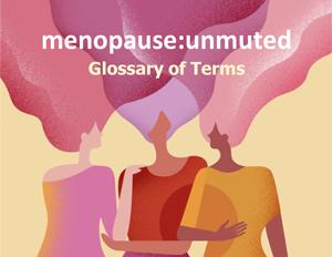Download_2_20210729_menopauseunmute_Speak_Up_S2_Ep_5_Glossary.pdf